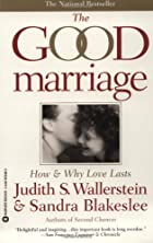 The Good Marriage: How and Why Love Lasts by…