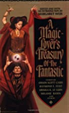 A Magic-Lover's Treasury of the Fantastic by…