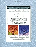 Breathnach, Sarah Ban: The Simple Abundance Companion: Following Your Authentic Path to Somthing More