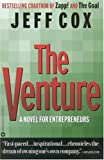 Cox, Jeff: The Venture: A Novel for Entrepreneurs