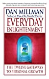 Millman, Dan: Everyday Enlightenment: The Twelve Gateways to Personal Growth
