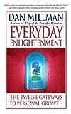 Millman, Dan: Everyday Enlightenment: The Twelve Gateways to Personal Growth