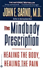 The Mindbody Prescription: Healing the Body,…