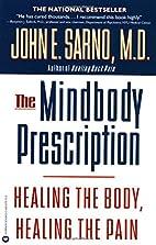 The Mindbody Prescription: Healing the Body,…