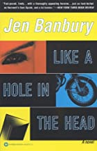 Like a Hole in the Head by Jen Banbury