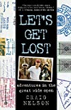 Nelson, Craig: Let&#39;s Get Lost: Adventures in the Great Wide Open