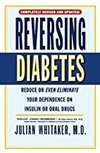 Reversing Diabetes: Reduce or Even Eliminate…