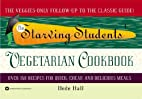 The Starving Students' Vegetarian Cookbook…