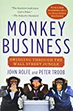 Rolfe, John: Monkey Business: Swinging Through the Wall Street Jungle