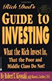 Kiyosaki, Robert T.: Rich Dad&#39;s Guide to Investing: What the Rich Invest in That the Poor and Middle Class Do Not!