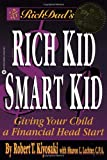 Kiyosaki, Robert T.: Rich Dad&#39;s Rich Kid Smart Kid: Giving Your Child a Financial Head Start