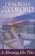 A Morning Like This by Deborah Bedford