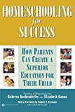 Rebecca Kochenderfer: Homeschooling for Success: How Parents Can Create a Superior Education for Their Child