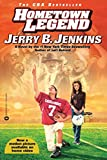 Jenkins, Jerry B.: Hometown Legend