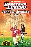 Jenkins, Jerry B.: Hometown Legend