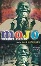 Mojo: Conjure Stories by Nalo Hopkinson