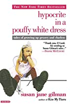 Hypocrite in a Pouffy White Dress: Tales of…