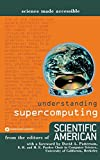 Scientific American: Understanding Supercomputing (Science Made Accessible)