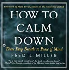 How to Calm Down: Three Deep Breaths to…
