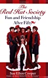 Cooper, Sue Ellen: The Red Hat Society: Fun and Friendship After Fifty