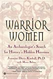 Behan, Mona: Warrior Women: An Archaeologist&#39;s Search for History&#39;s Hidden Heroines