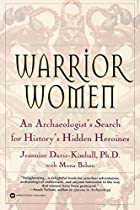 Warrior Women: An Archaeologist's Search for…