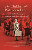 Cohen, Lee: The Children of Willesden Lane: Beyond the Kindertransport  A Memoir of Music, Love, and Survival