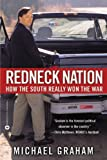 Michael Graham: Redneck Nation: How the South Really Won the War