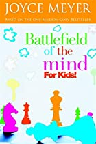 Battlefield of the Mind for Kids by Joyce…