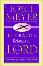 The Battle Belongs to the Lord: Overcoming…