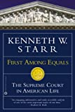 Starr, Kenneth W.: First among Equals: The Supreme Court in American Life