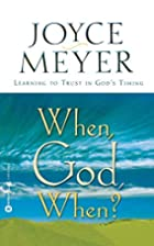 When, God, When?: Learning to Trust in God's…