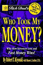 Rich Dad's Who Took My Money?: Why Slow…