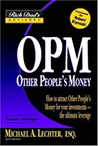 OPM: Other People's Money: How to Attract…