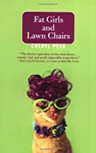 Fat Girls & Lawn Chairs by Cheryl Peck