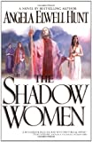 Hunt, Angela Elwell: The Shadow Women
