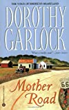 Garlock, Dorothy: Mother Road