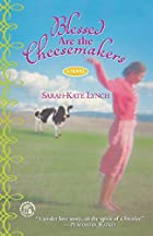 Blessed Are the Cheesemakers av Sarah-Kate…