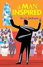 A Man Inspired by Derek Jackson