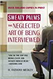 Medley, H. Anthony: Sweaty Palms: The Neglected Art Of Being Interviewed