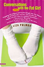 Conversations with the Fat Girl by Liza…