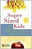 Halliday, Steve: Supersized Kids: How to Rescue Your Child from the Obesity Threat