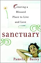 Sanctuary: Creating a Blessed Place to Live…