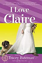 I Love Claire by Tracey Bateman