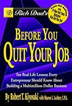 Rich Dad's Before You Quit Your Job: 10…