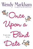 Markham, Wendy: Once Upon a Blind Date