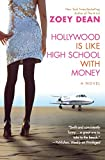 Dean, Zoey: Hollywood Is like High School with Money