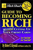 Rich Dad's Guide to Becoming Rich...Without…