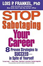 Stop Sabotaging Your Career: 8 Proven…