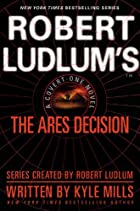 Robert Ludlum's(TM) The Ares Decision…